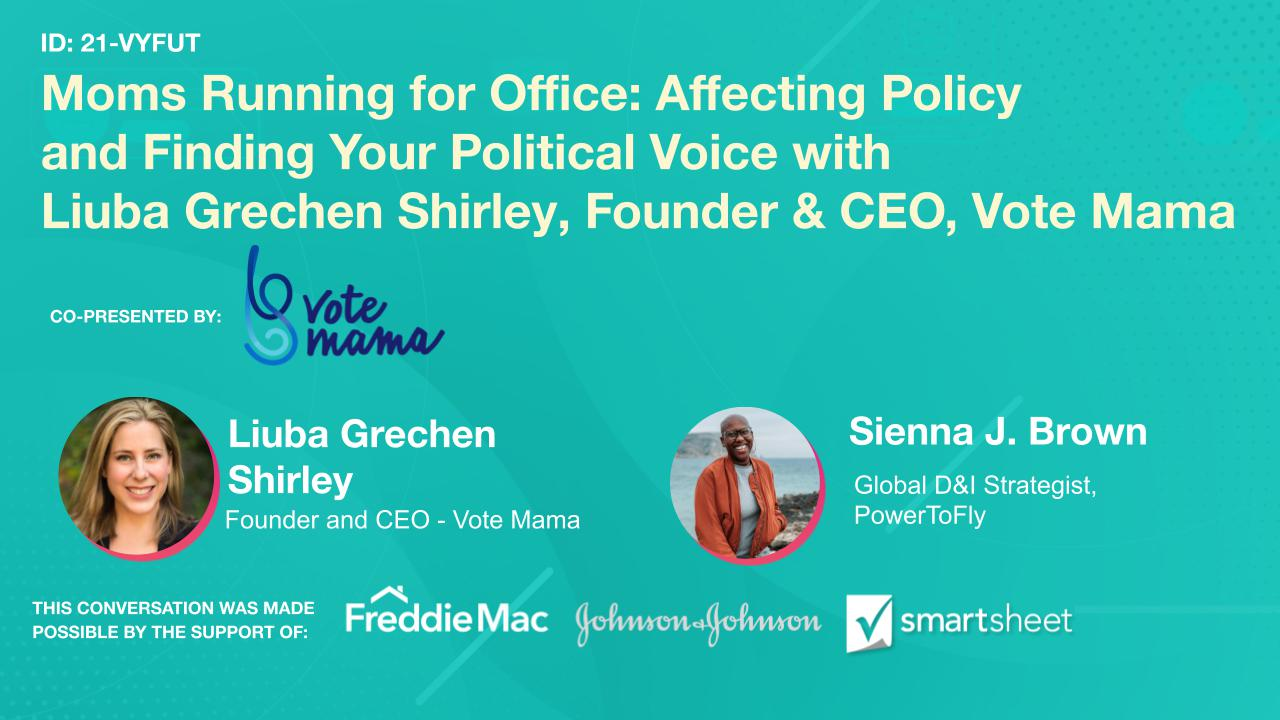 Moms Running for Office: Affecting Policy and Finding Your Political Voice with Liuba Grechen Shirley, Founder & CEO, Vote Mama