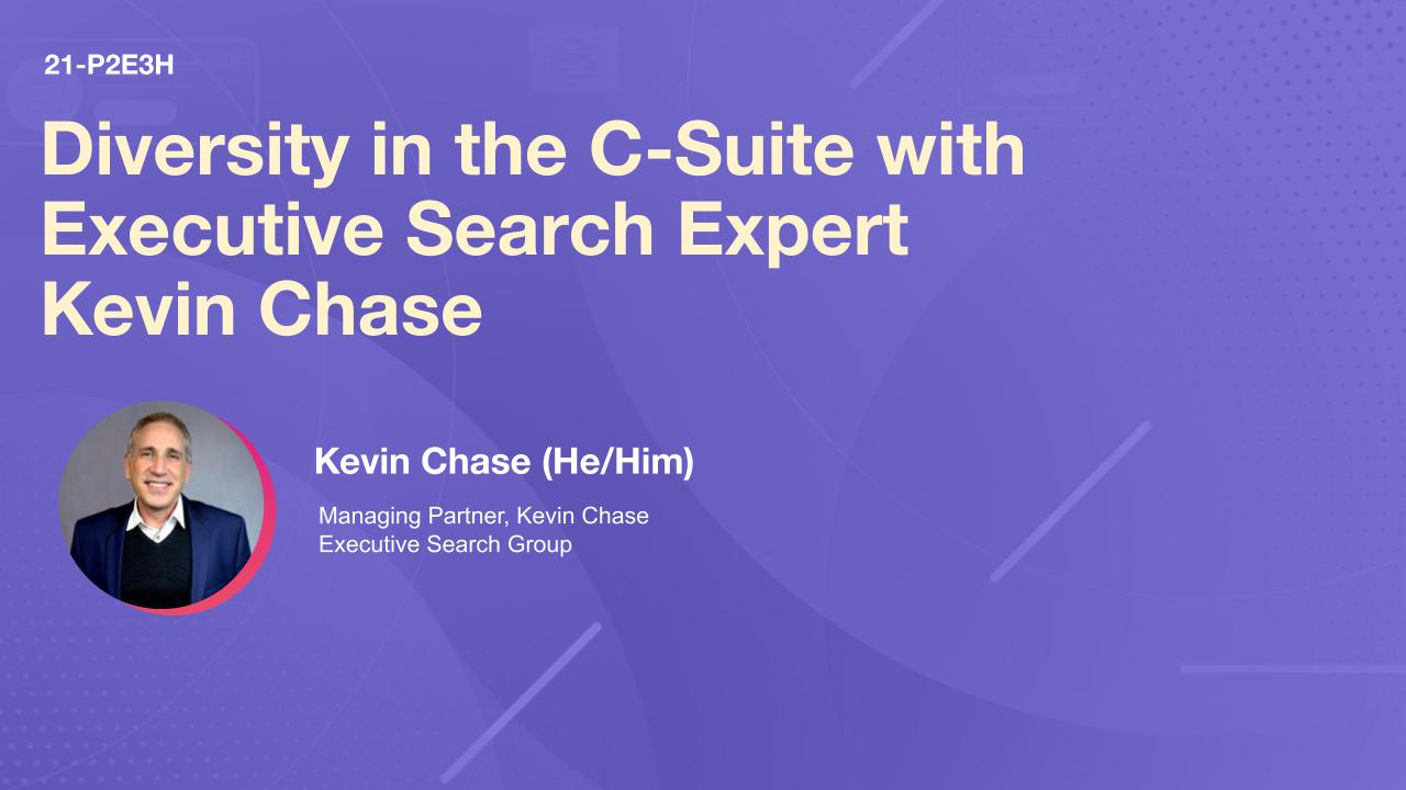 Diversity in the C-Suite with Executive Search Expert Kevin Chase
