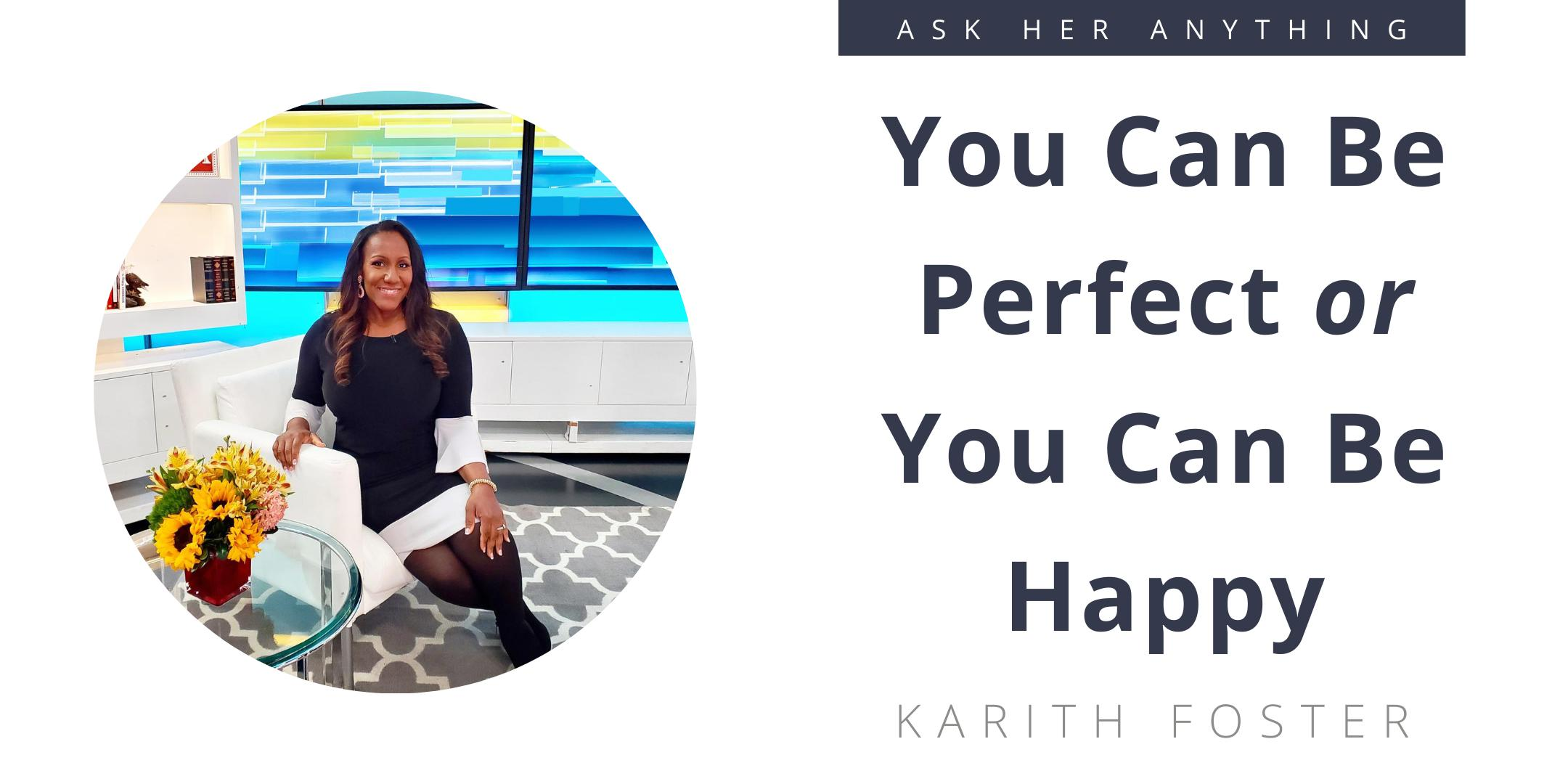 You Can Be Perfect or You Can Be Happy