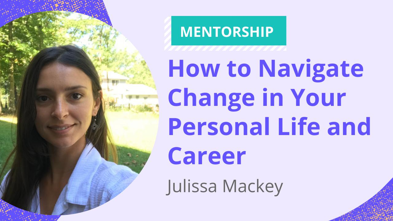 How to Navigate Change in Your Personal Life and Career