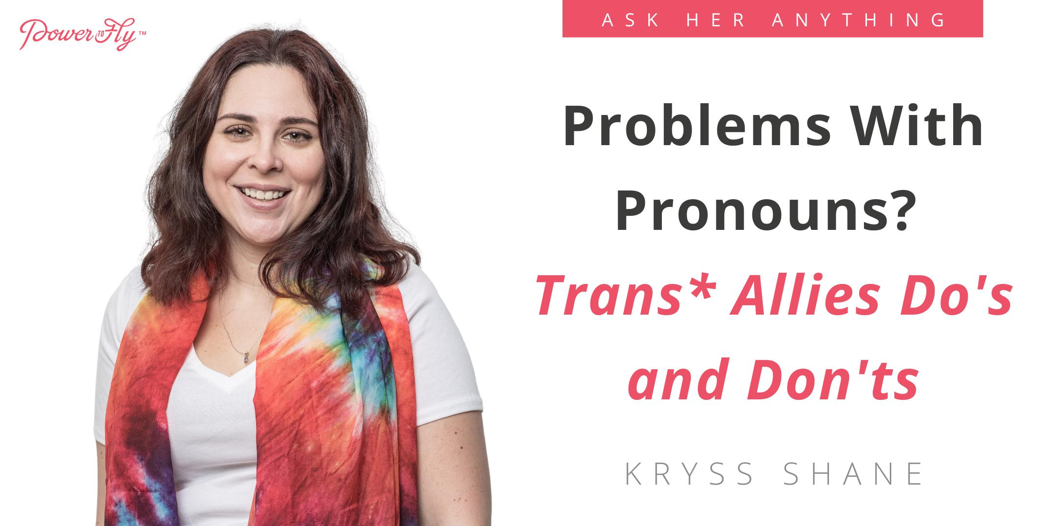 Problems With Pronouns? Trans* Allies Do's and Don'ts