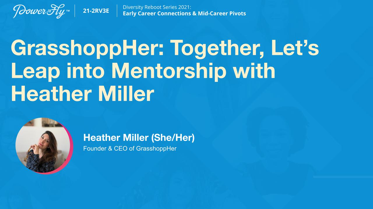 GrasshoppHer: Together, Let's Leap into Mentorship with Heather Miller