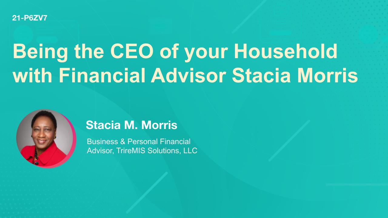 Being the CEO of your Household with Financial Advisor Stacia Morris