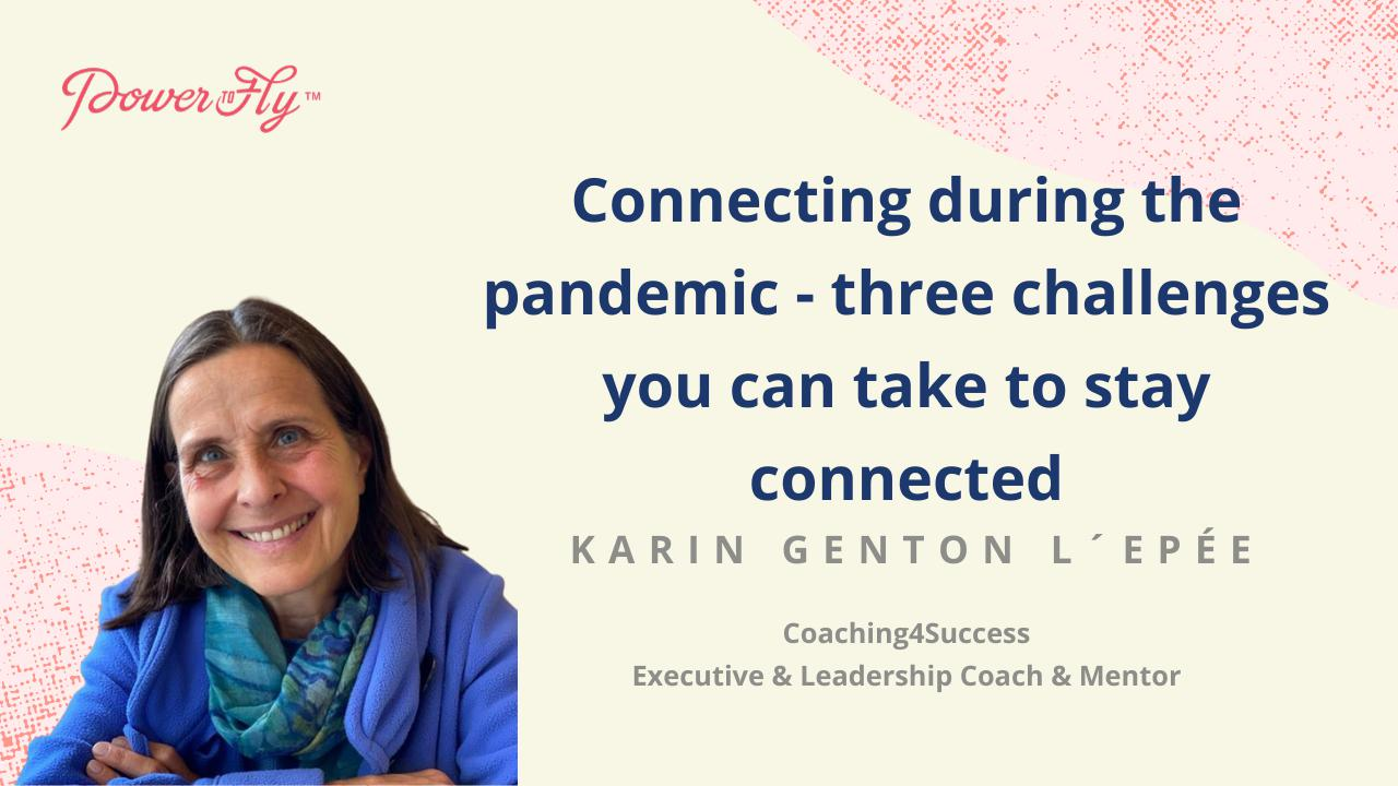 Connecting during the pandemic - three challenges you can take to stay connected