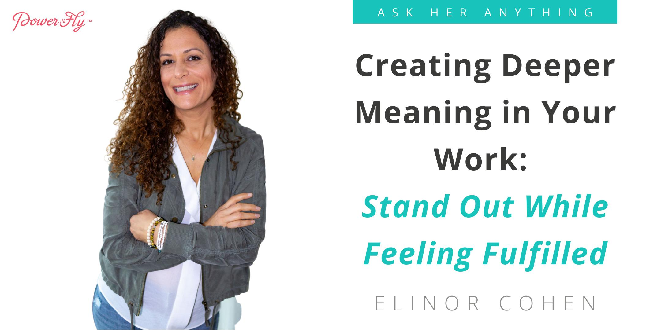 Creating Deeper Meaning in Your Work: Stand Out While Feeling Fulfilled