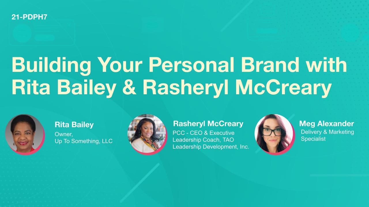 Building Your Personal Brand with Rita Bailey & Rasheryl McCreary