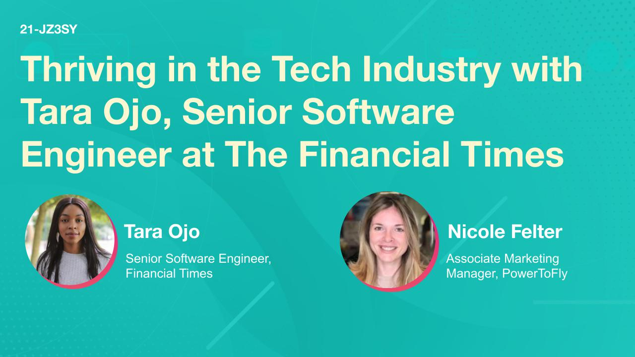 Thriving in the Tech Industry with Tara Ojo, Senior Software Engineer at The Financial Times