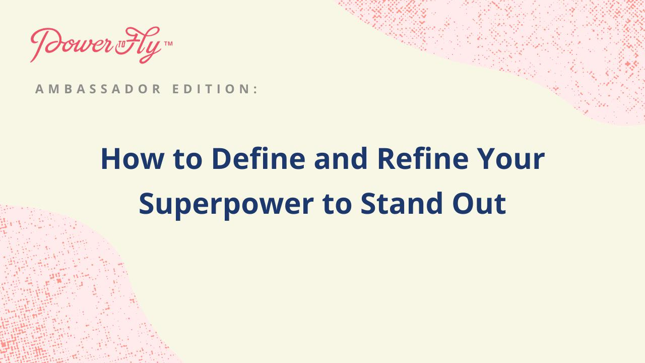 How to Define and Refine Your Superpower to Stand Out