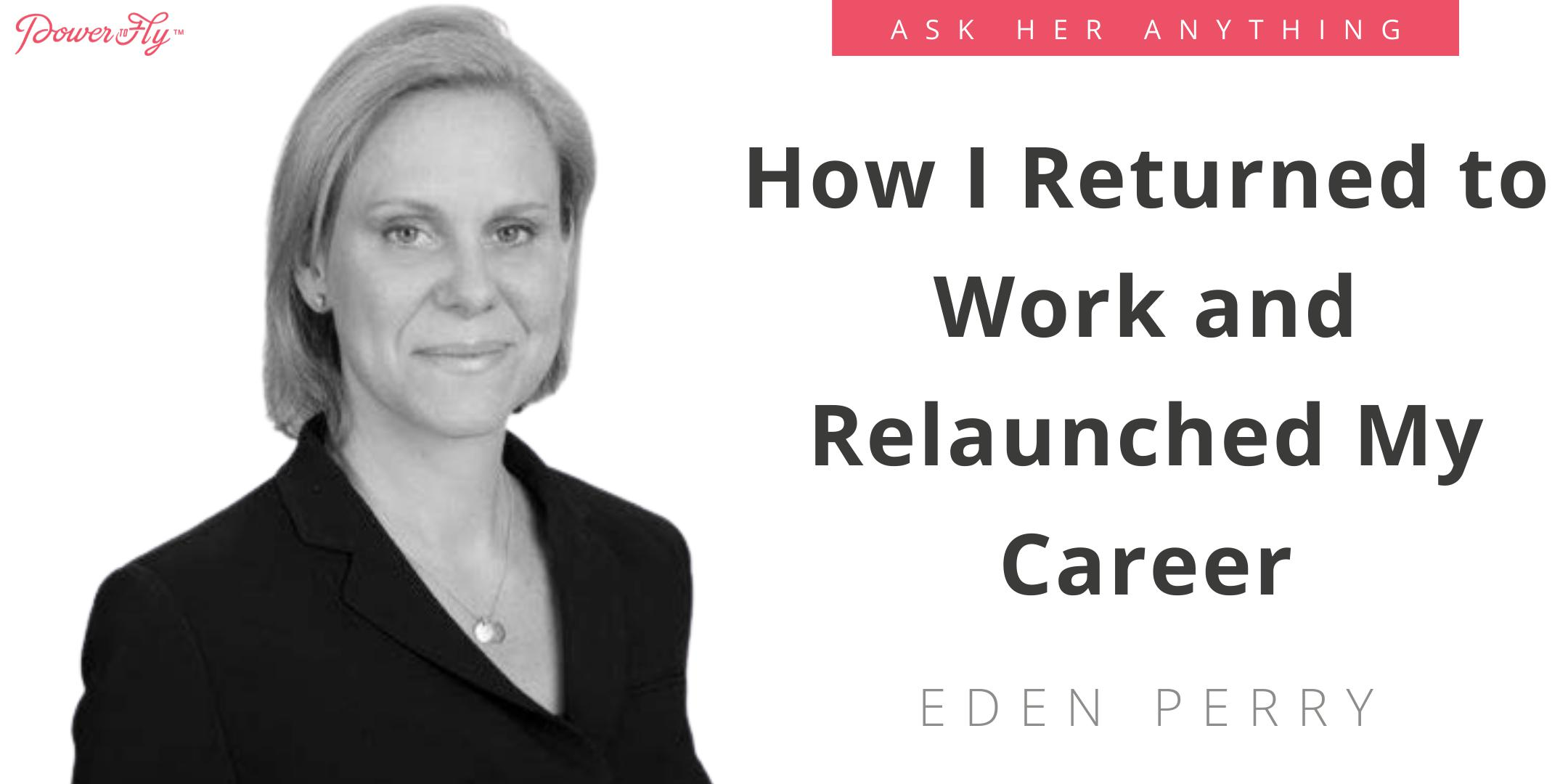 How I Returned to Work and Relaunched My Career