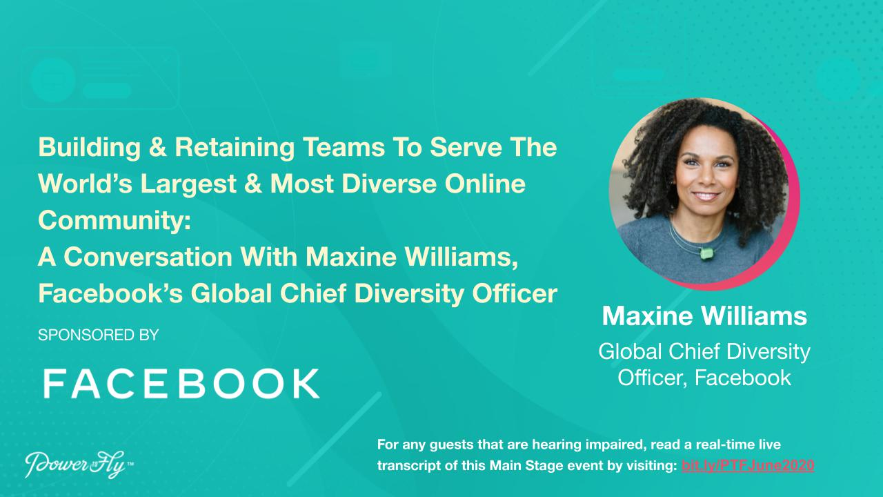Building & Retaining Teams To Serve The World's Largest & Most Diverse Online Community: A Conversation With Maxine Williams, Facebook's Global Chief Diversity Officer