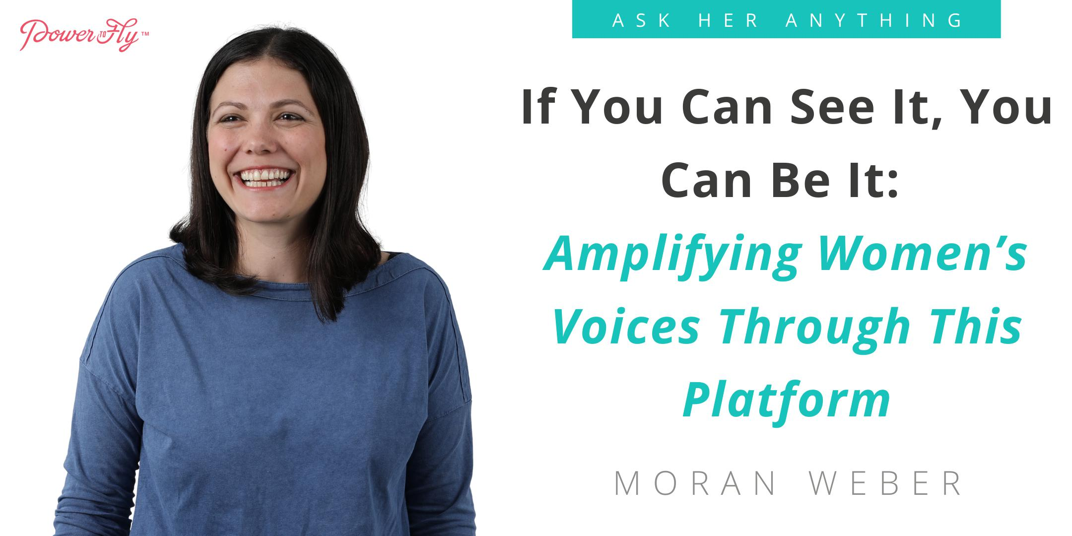 If You Can See It, You Can Be It: Amplifying Women's Voices Through This Platform
