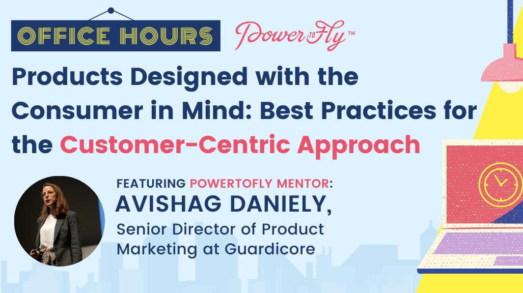 OFFICE HOURS: Products Designed with the Consumer in Mind: Best Practices for the Customer-Centric Approach