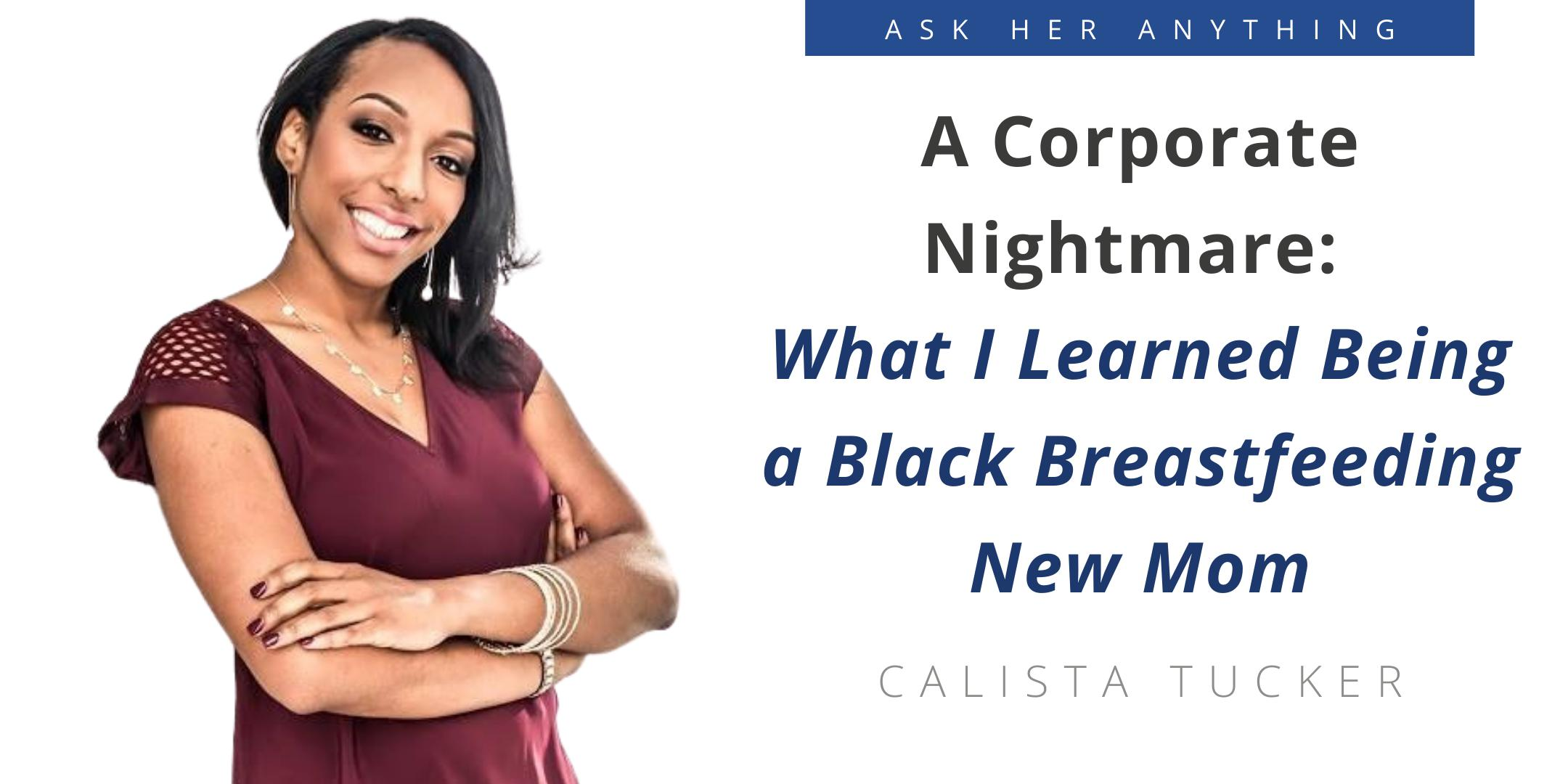 A Corporate Nightmare:  What I Learned Being a Black Breastfeeding New Mom