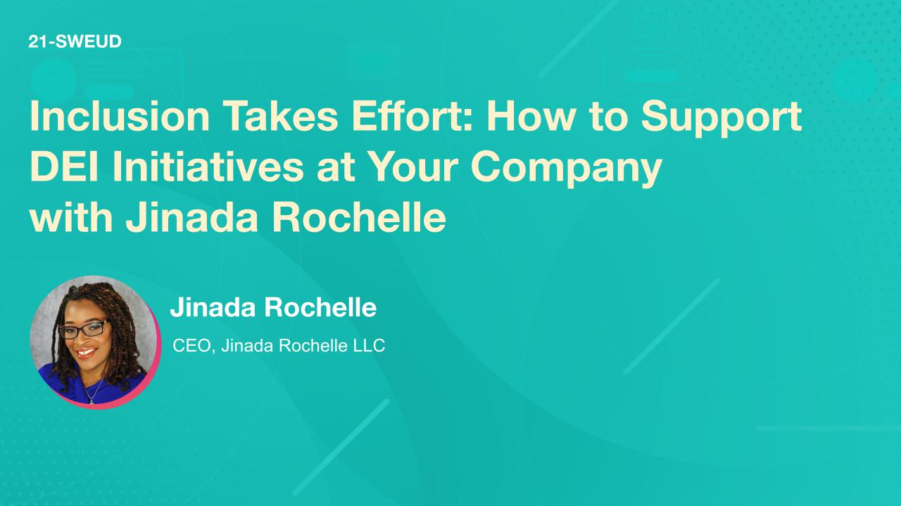 Inclusion Takes Effort: How to Support DEI Initiatives at Your Company with Jinada Rochelle