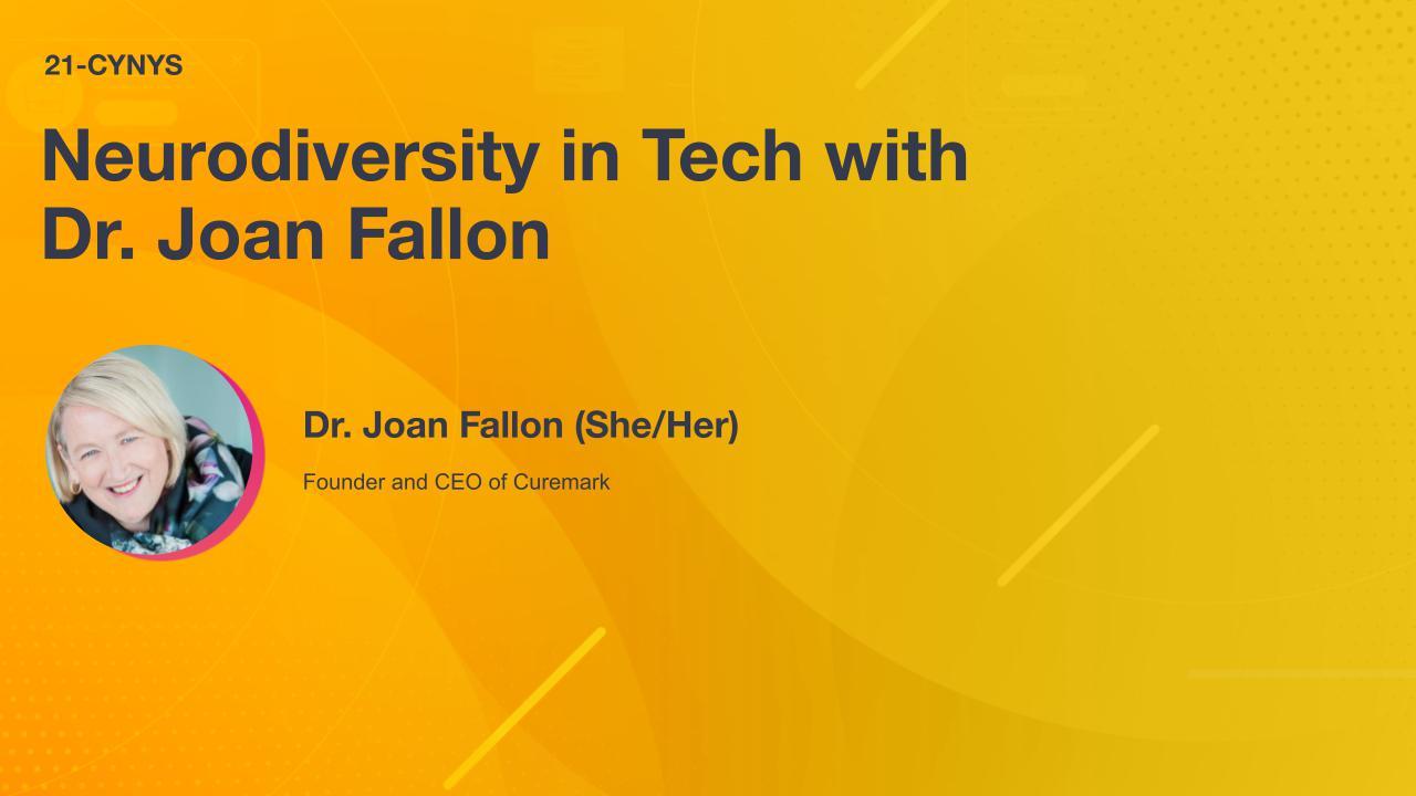 Neurodiversity in Tech with Dr. Joan Fallon