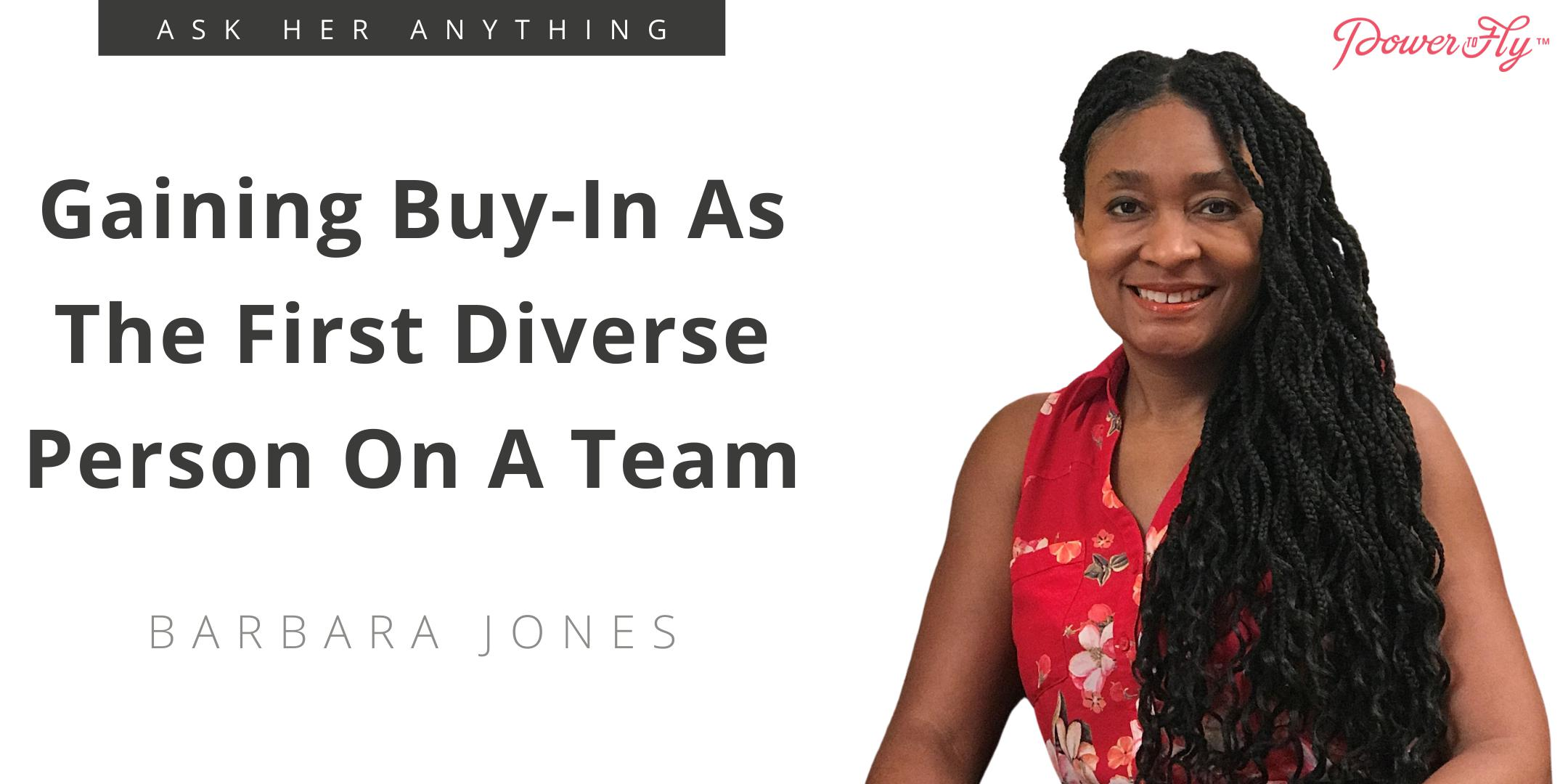 Gaining Buy-In As The First Diverse Person On A Team