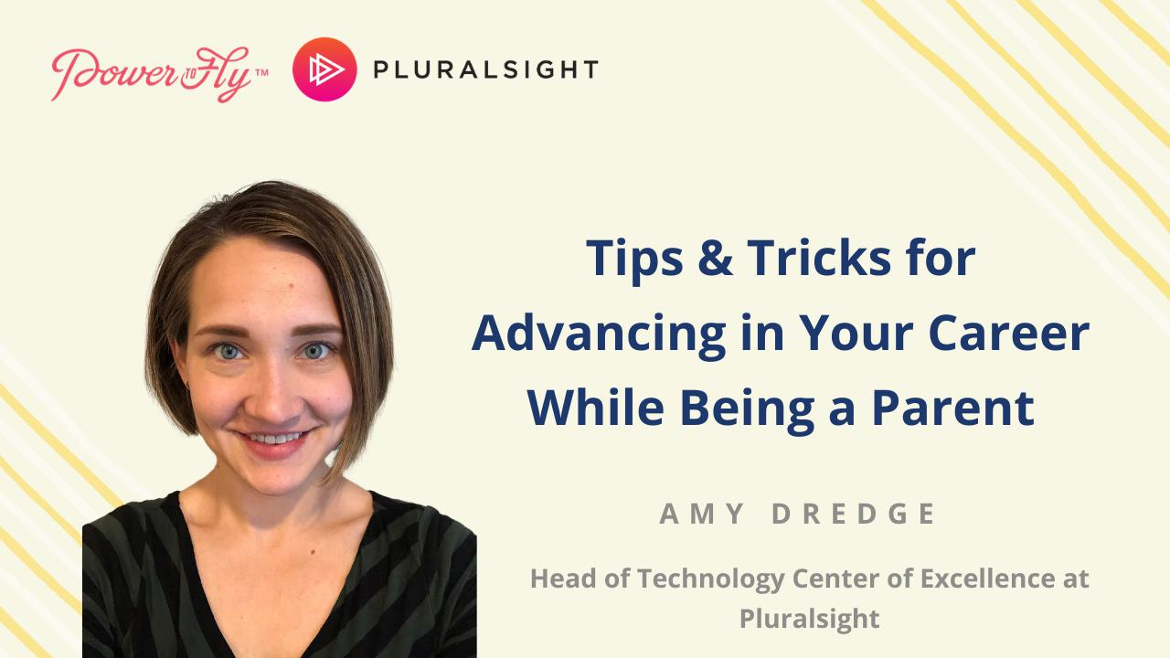 Tips & Tricks for Advancing in Your Career While Being a Parent