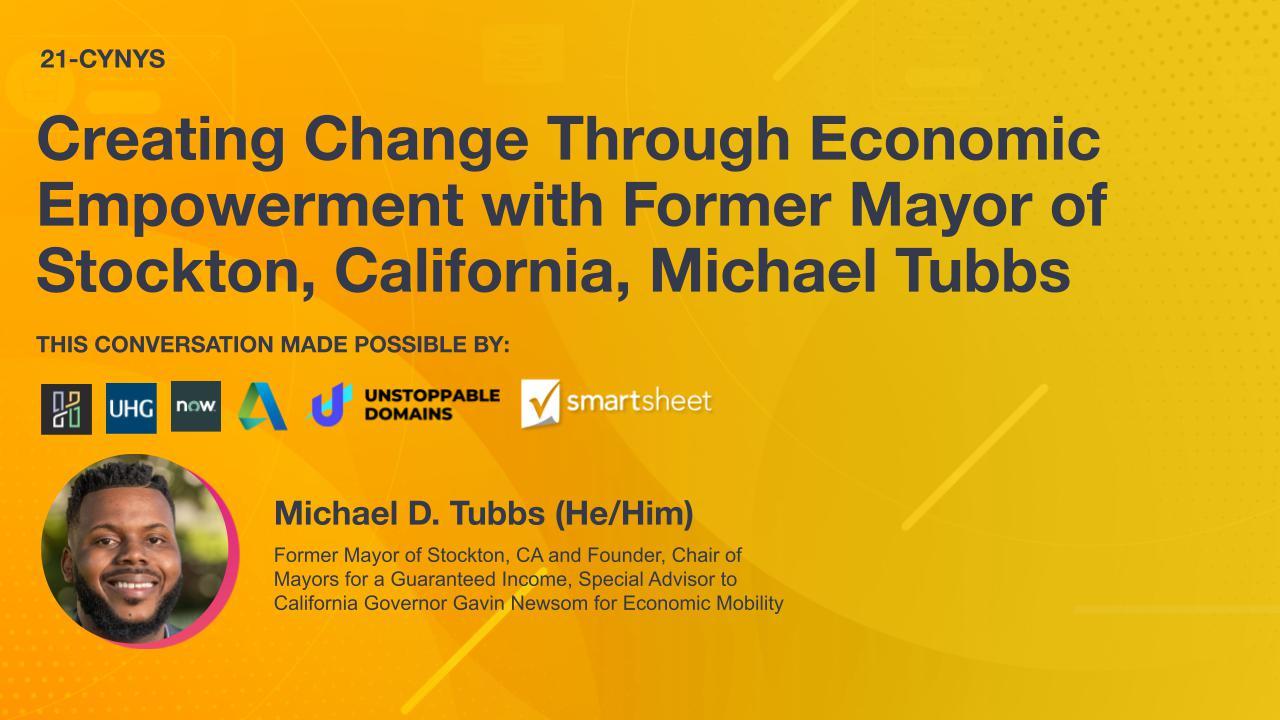 Creating Change Through Economic Empowerment with Former Mayor of Stockton, California, Michael Tubbs