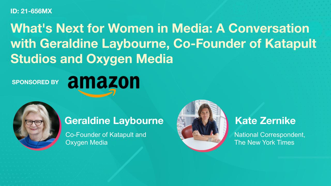What's Next for Women in Media: A Conversation with Geraldine Laybourne, Co-Founder of Katapult Studios and Oxygen Media