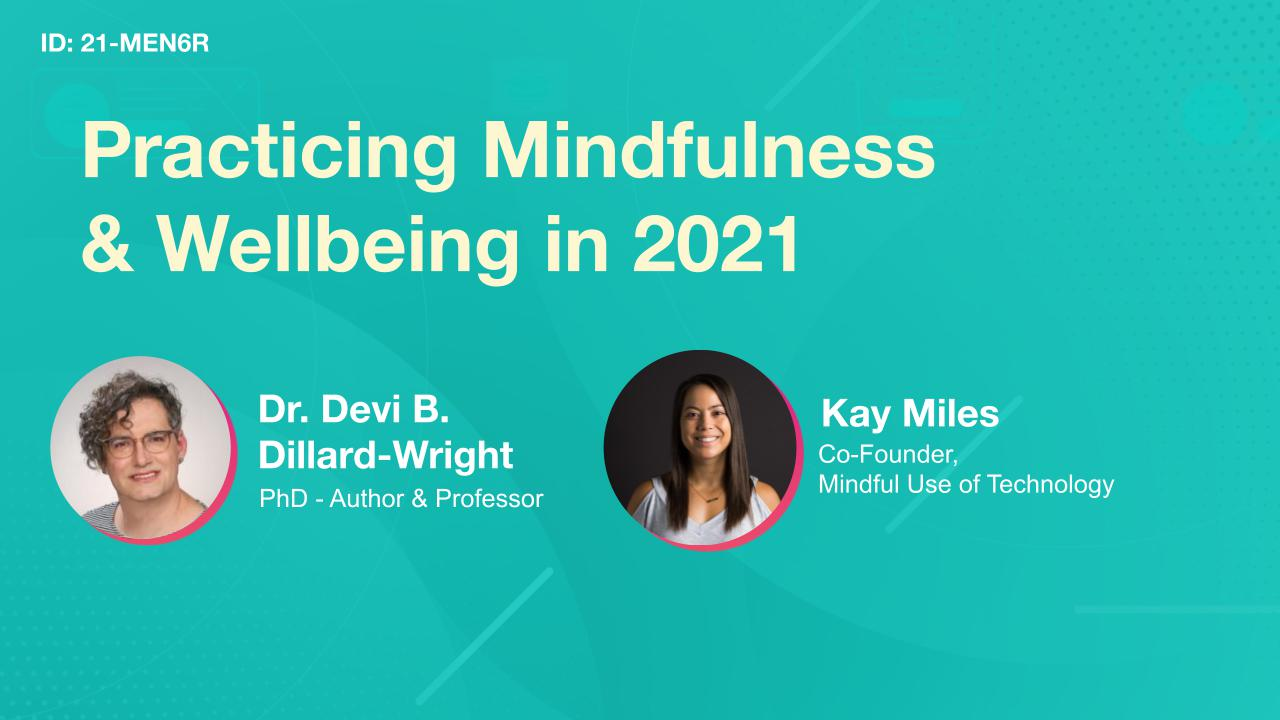 Practicing Mindfulness & Wellbeing in 2021