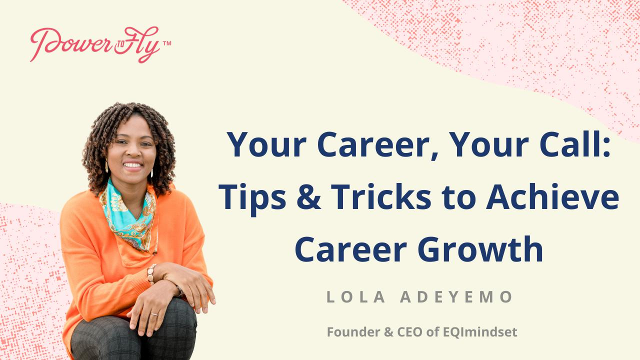 Your Career, Your Call: Tips & Tricks to Achieve Career Growth