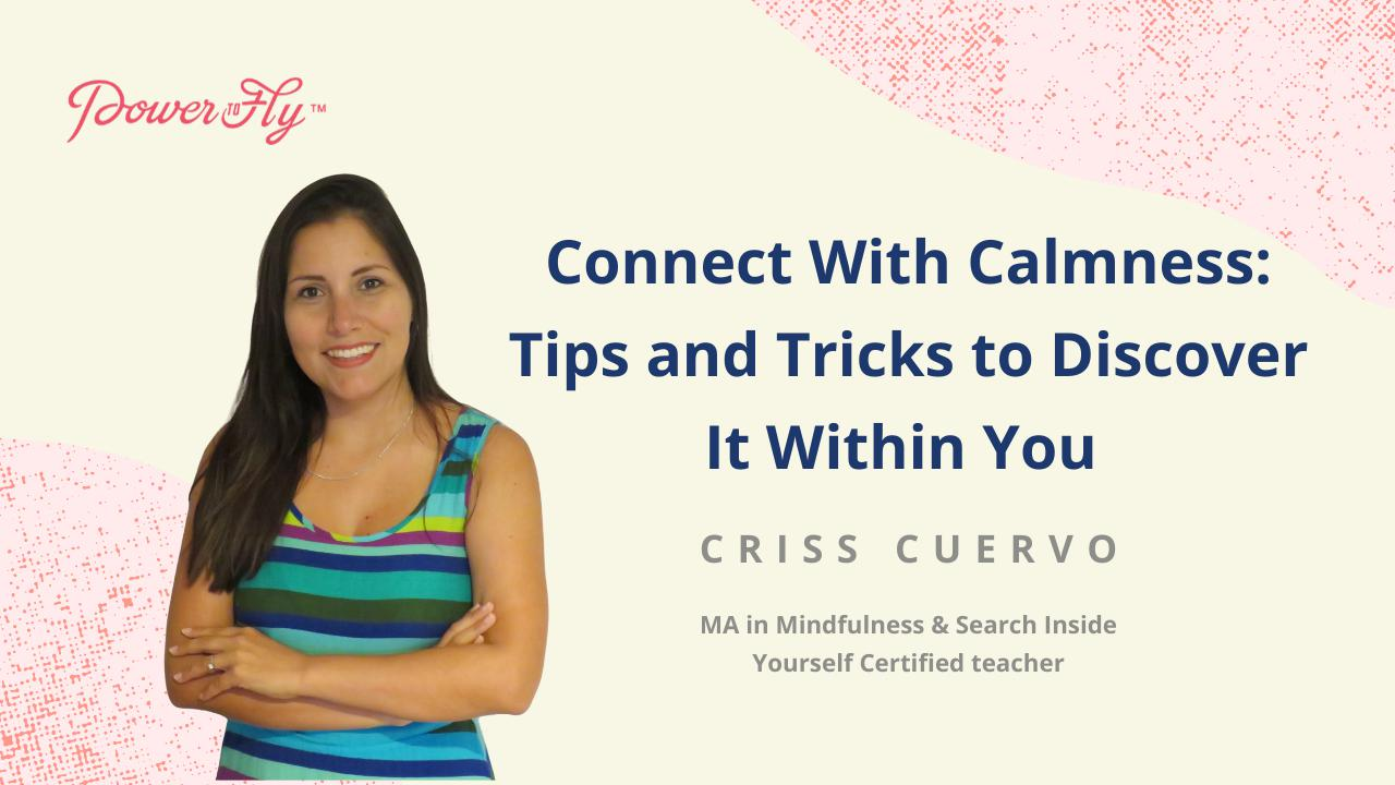 Connect With Calmness: Tips and Tricks to Discover It Within You