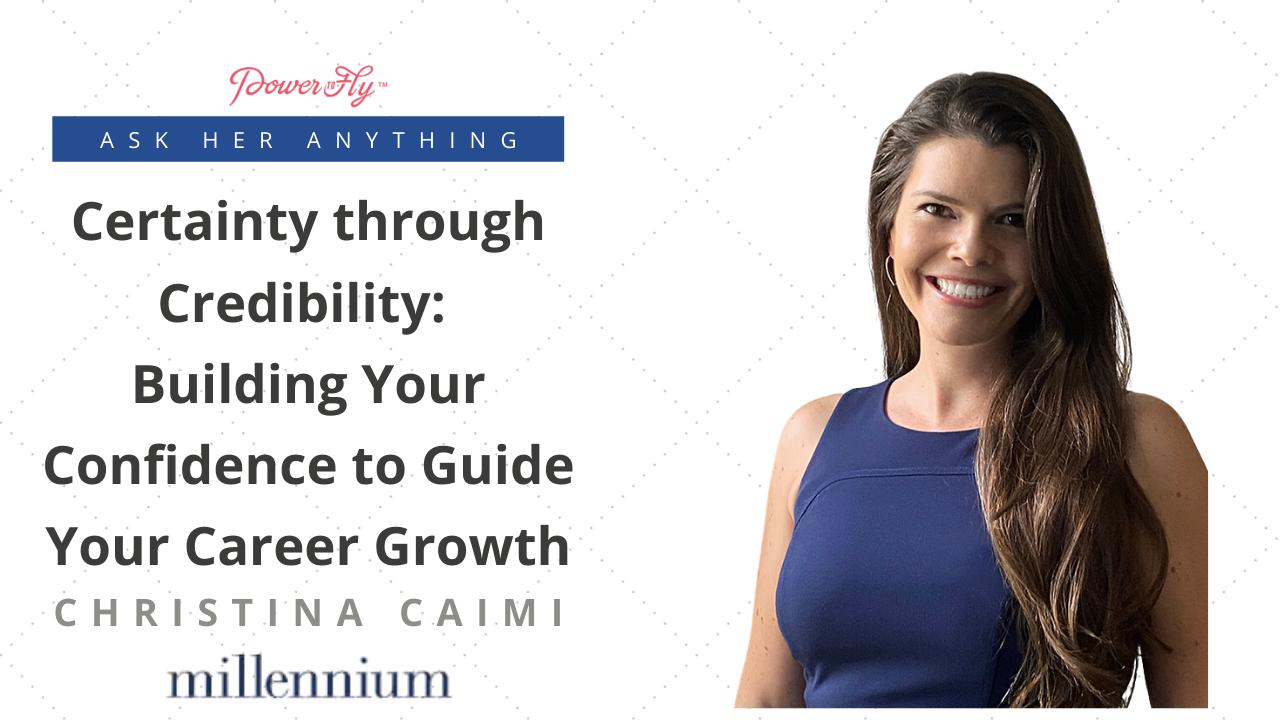 Certainty through Credibility: Building Your Confidence to Guide Your Career Growth