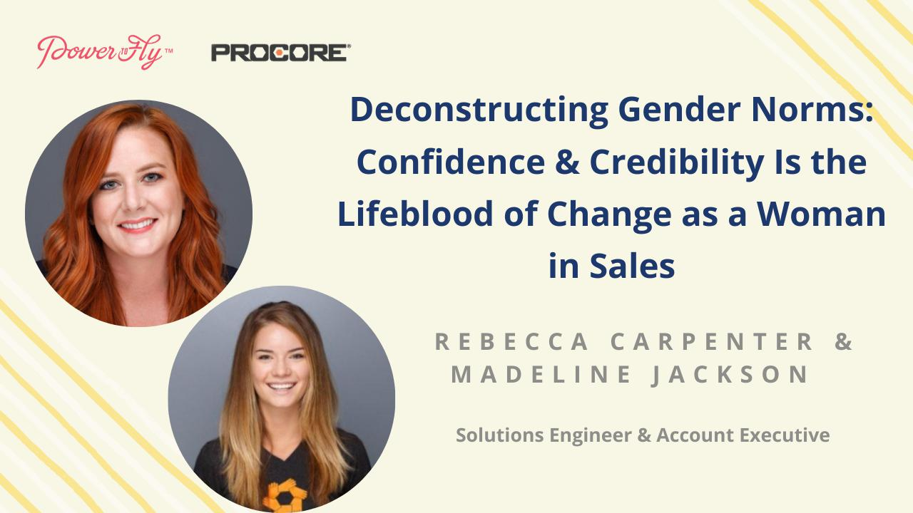 Deconstructing Gender Norms: Confidence & Credibility Is the Lifeblood of Change as a Woman in Sales