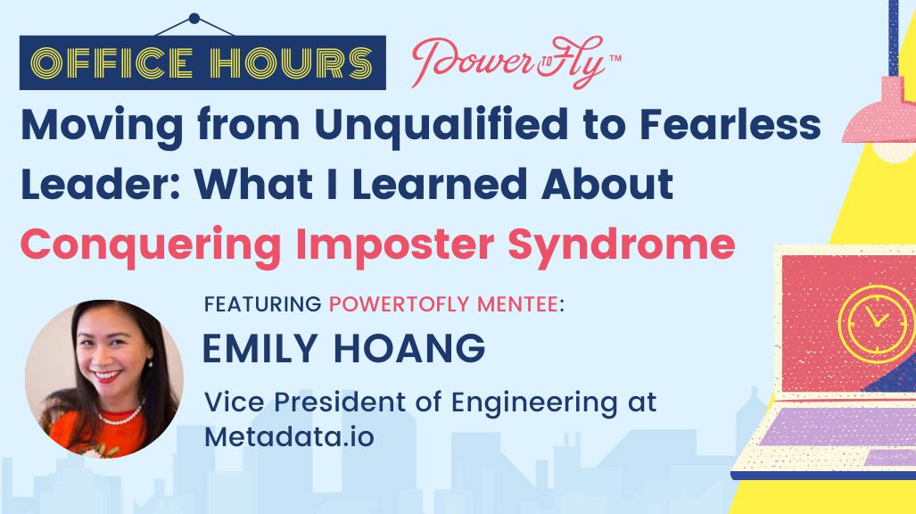 OFFICE HOURS: Moving from Unqualified to Fearless Leader: What I Learned About Conquering Imposter Syndrome
